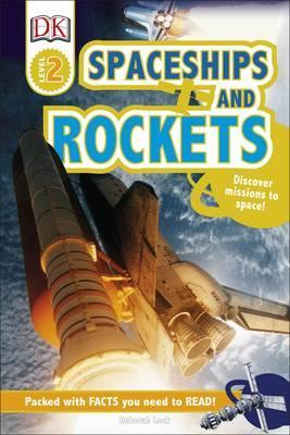 Spaceships and Rockets: Discover Missions to Space! - Deborah Lock