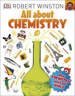All About Chemistry - Robert Winston