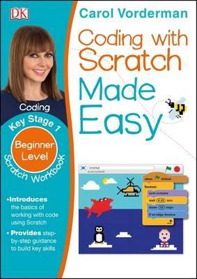 Coding With Scratch Made Easy Ages 5-9 Key Stage 1 - Carol Vorderman