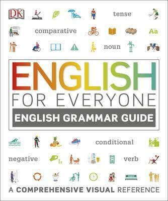 English for Everyone English Grammar Guide: A Complete Self Study Programme - DK
