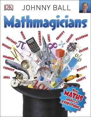 Mathmagicians: How Maths Applies to Everything - Johnny Ball