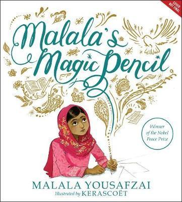 Malala's Magic Pencil - Malala Yousafzai