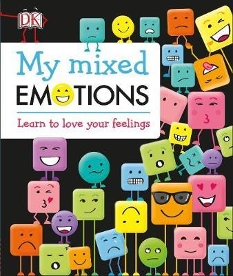 My Mixed Emotions: Learn to Love Your Feelings - DK