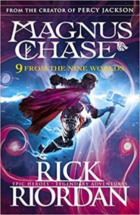 9 From the Nine Worlds: Magnus Chase and the Gods of Asgard - Rick Riordan