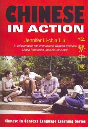 Chinese in Action - Jennifer Li-chia Liu