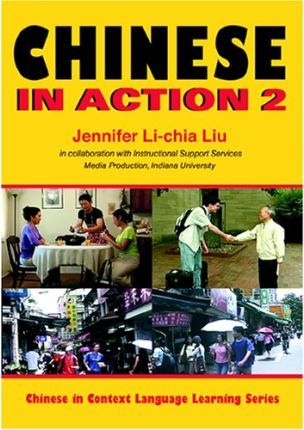Chinese in Action 2 - Jennifer Li-chia Liu