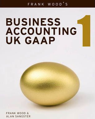 Business Accounting UK GAAP Volume 1 - Alan Sangster