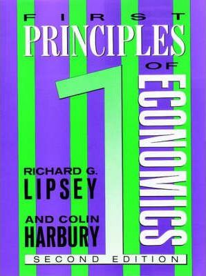 First Principles of Economics - Richard G. Lipsey