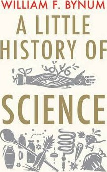 A Little History of Science - William F. Bynum