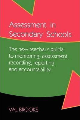 ASSESSMENT IN SECONDARY SCHOOLS - Val Brooks