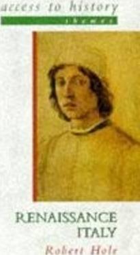 Access To History Themes: Renaissance Italy - Robert Hole