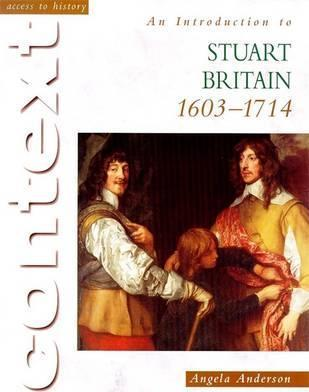 Access To History Context: An Introduction to Stuart Britain