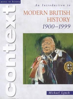 Access to History Context: An Introduction to Modern British History 1900-1999 - Michael Lynch