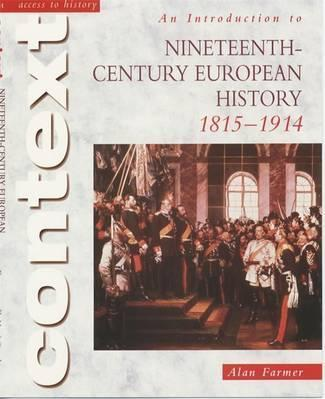 Access to History Context: An Introduction to 19th-Century European History - Alan Farmer