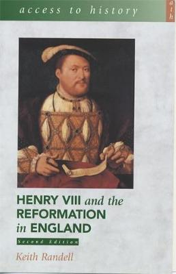 Access To History: Henry VIII and the Reformation in England 2nd Edition - Keith Randell