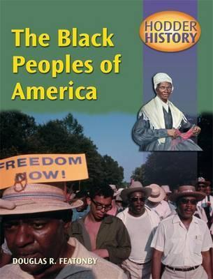 Hodder History: The Black Peoples Of America