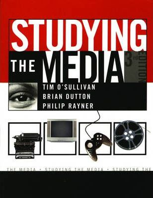 Studying the Media: An Introduction - Tim O'Sullivan