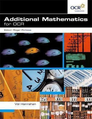 Additional Mathematics for OCR - Val Hanrahan