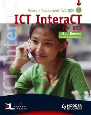 ICT InteraCT for Key Stage 3 - Teacher Pack 1 - Bob Reeves