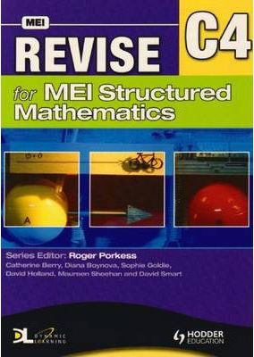 Revise for MEI Structured Mathematics - C4 - Tom Button