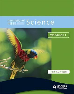 International Science Workbook 1 - Karen Morrison