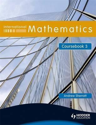 International Mathematics Coursebook 3 - Andrew Sherratt