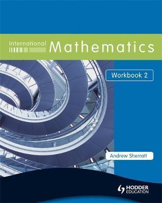 International Mathematics Workbook 2 - Andrew Sherratt