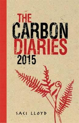 The Carbon Diaries 2015: Book 1 - Saci Lloyd
