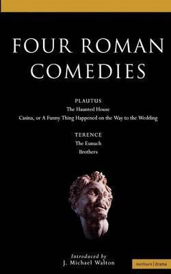 Four Roman Comedies: Haunted House; Casina