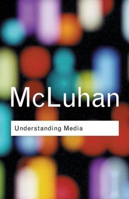 Understanding Media - Marshall McLuhan