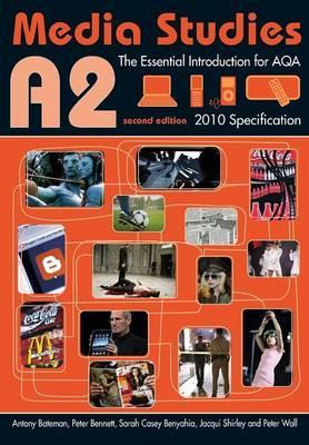A2 Media Studies: The Essential Introduction for AQA - Peter Wall