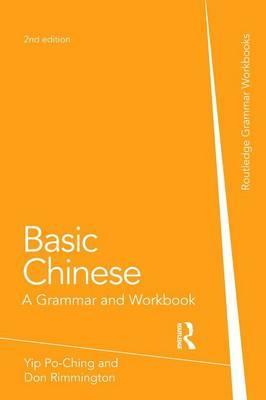 Basic Chinese: A Grammar and Workbook - Yip Po-Ching