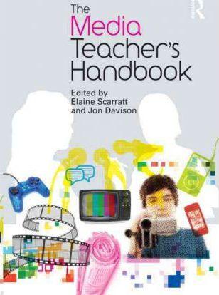 The Media Teacher's Handbook - Elaine Scarratt