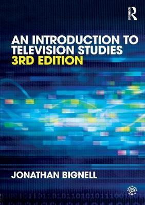 An Introduction to Television Studies - Jonathan Bignell
