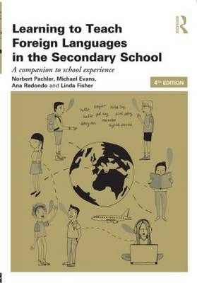 Learning to Teach Foreign Languages in the Secondary School: A companion to school experience - Norbert Pachler