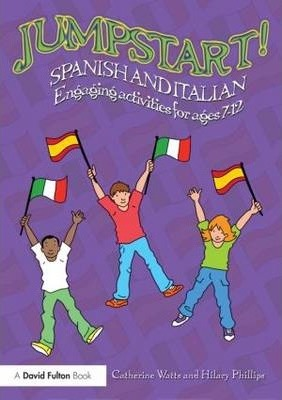 Jumpstart! Spanish and Italian: Engaging activities for ages 7-12 - Catherine Watts