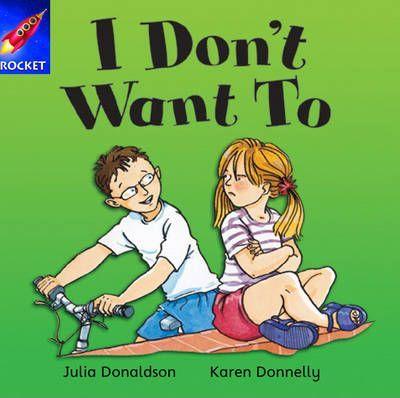 I Don't Want To! - Julia Donaldson