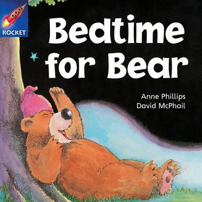 Bedtime for Bear - Anne Phillips