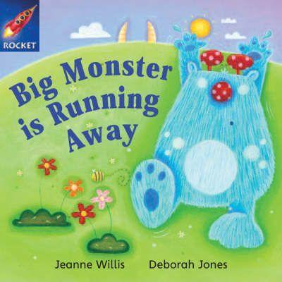 Big Monster Runs Away - Jeanne Willis