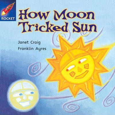 How Moon Tricked Sun - Janet Craig