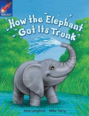 How The Elephant Got Its Trunk - Jane Langford