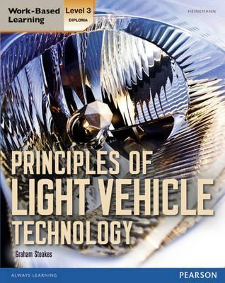 Level 3 Diploma Principles of Light Vehicle Technology Candidate handbook - Graham Stoakes