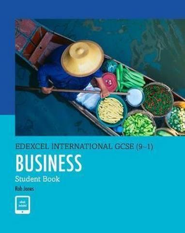 Edexcel International GCSE (9-1) Business Student Book - Rob Jones