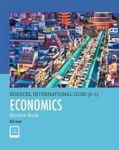 Edexcel International GCSE (9-1) Economics Student Book - D. A. Turner