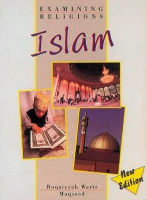 Examining Religions: Islam Core Student Book - Ruqaiyyah Waris Maqsood