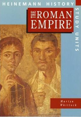 Heinemann History Study Units: Student Book.  The Roman Empire - Martyn Whittock