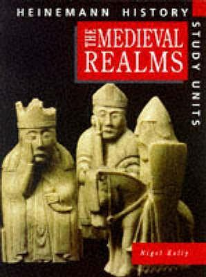 Heinemann History Study Units: Student Book.  Medieval Realms - Nigel Kelly