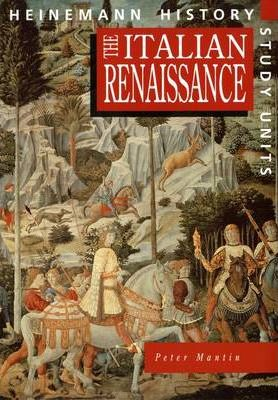 Heinemann History Study Units: Student Book.  The Italian Renaissance - Peter Mantin