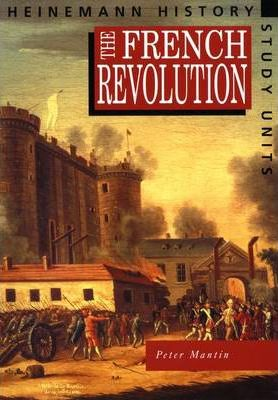 Heinemann History Study Units: Student Book.  The French Revolution - Peter Mantin