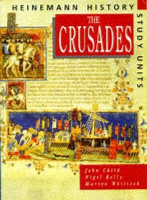 Heinemann History Study Units: Student Book.  The Crusades - John Child